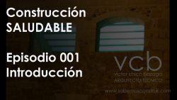 Construcción SALUDABLE | Episodio 1. Introducción